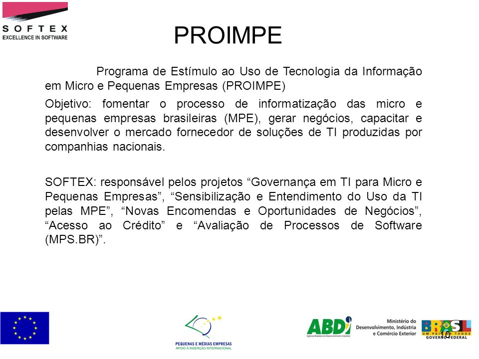 PROIMPE Programa de Estímulo ao Uso de Tecnologia da Informação em Micro e Pequenas Empresas (PROIMPE)