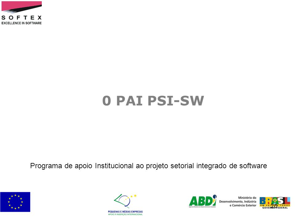 0 PAI PSI-SW Programa de apoio Institucional ao projeto setorial integrado de software 20