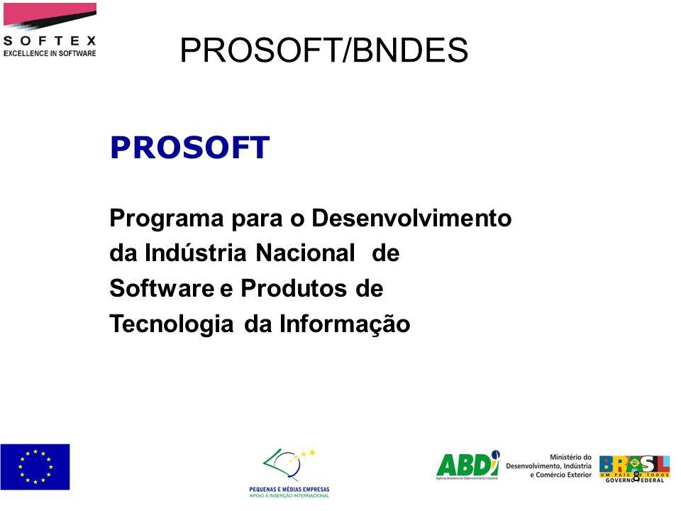 PROSOFT/BNDES PROSOFT Programa para o Desenvolvimento