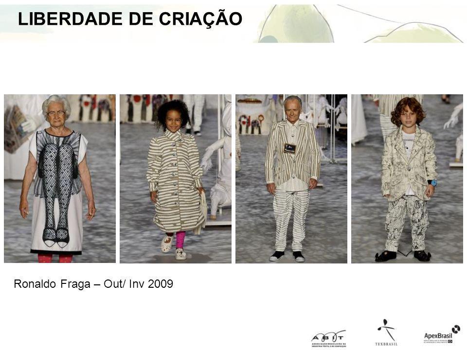 LIBERDADE DE CRIAÇÃO Ronaldo Fraga – Out/ Inv 2009