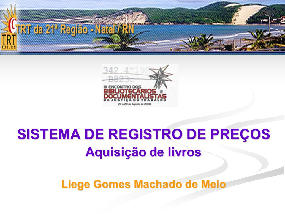 SISTEMA DE REGISTRO DE PREÇOS Liege Gomes Machado de Melo