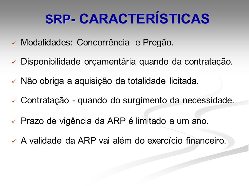 SRP- CARACTERÍSTICAS Modalidades: Concorrência e Pregão.
