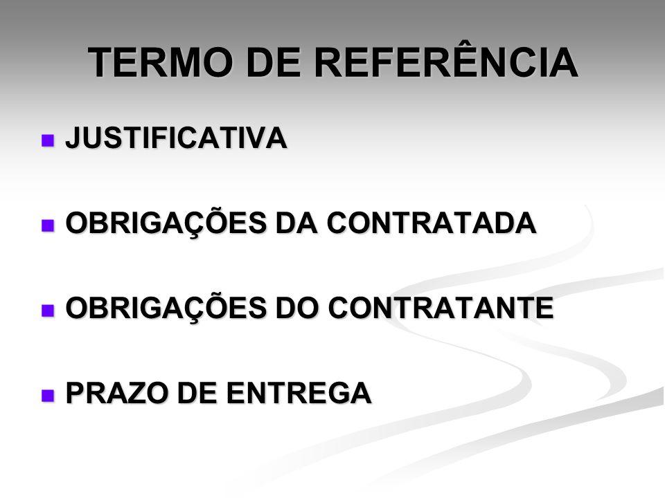 TERMO DE REFERÊNCIA JUSTIFICATIVA OBRIGAÇÕES DA CONTRATADA