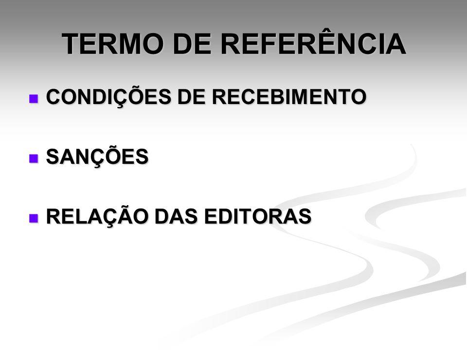 TERMO DE REFERÊNCIA CONDIÇÕES DE RECEBIMENTO SANÇÕES