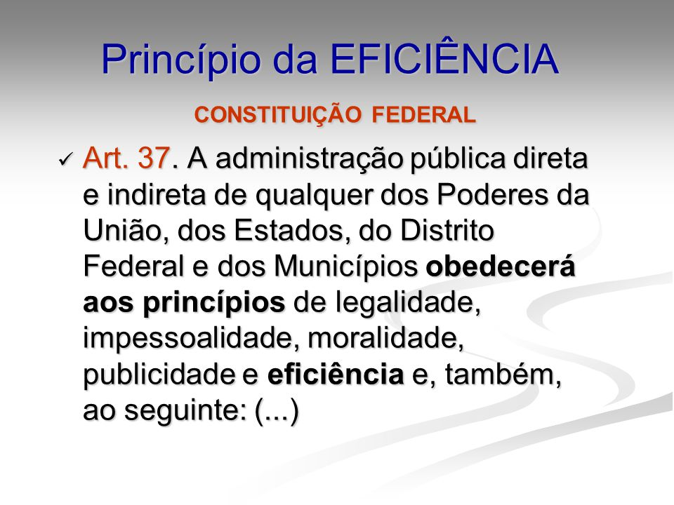 Princípio da EFICIÊNCIA CONSTITUIÇÃO FEDERAL