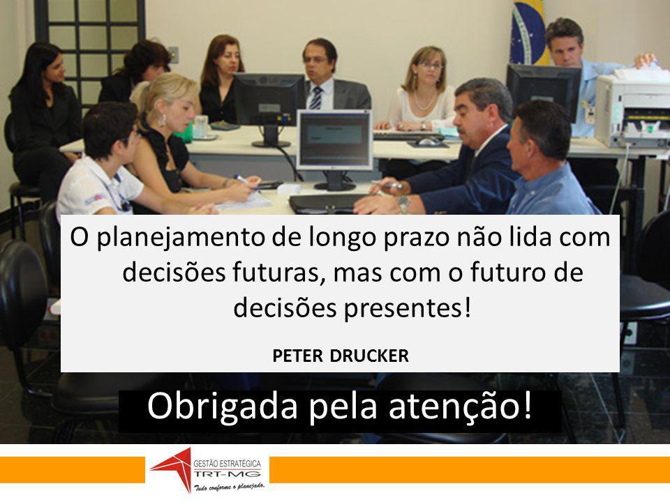 O planejamento de longo prazo não lida com decisões futuras, mas com o futuro de decisões presentes!