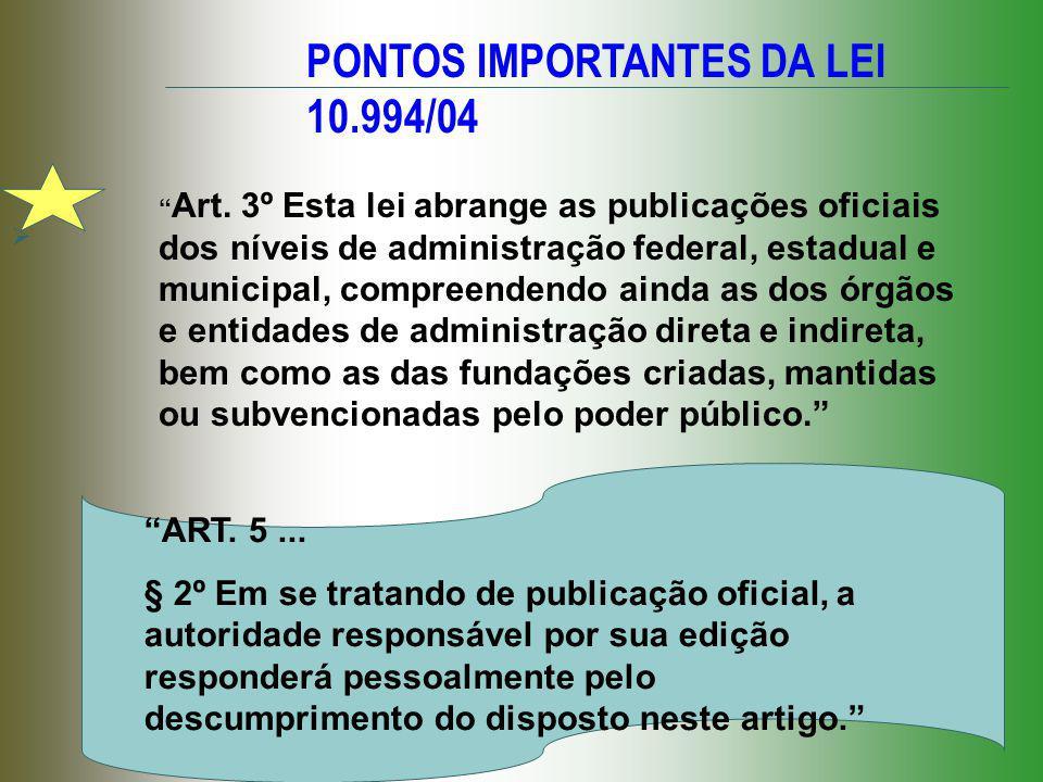 PONTOS IMPORTANTES DA LEI 10.994/04