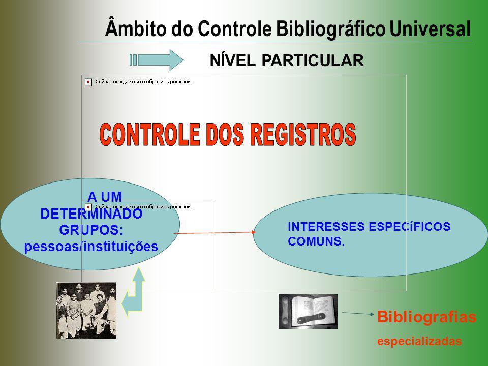 A UM DETERMINADO GRUPOS: pessoas/instituições