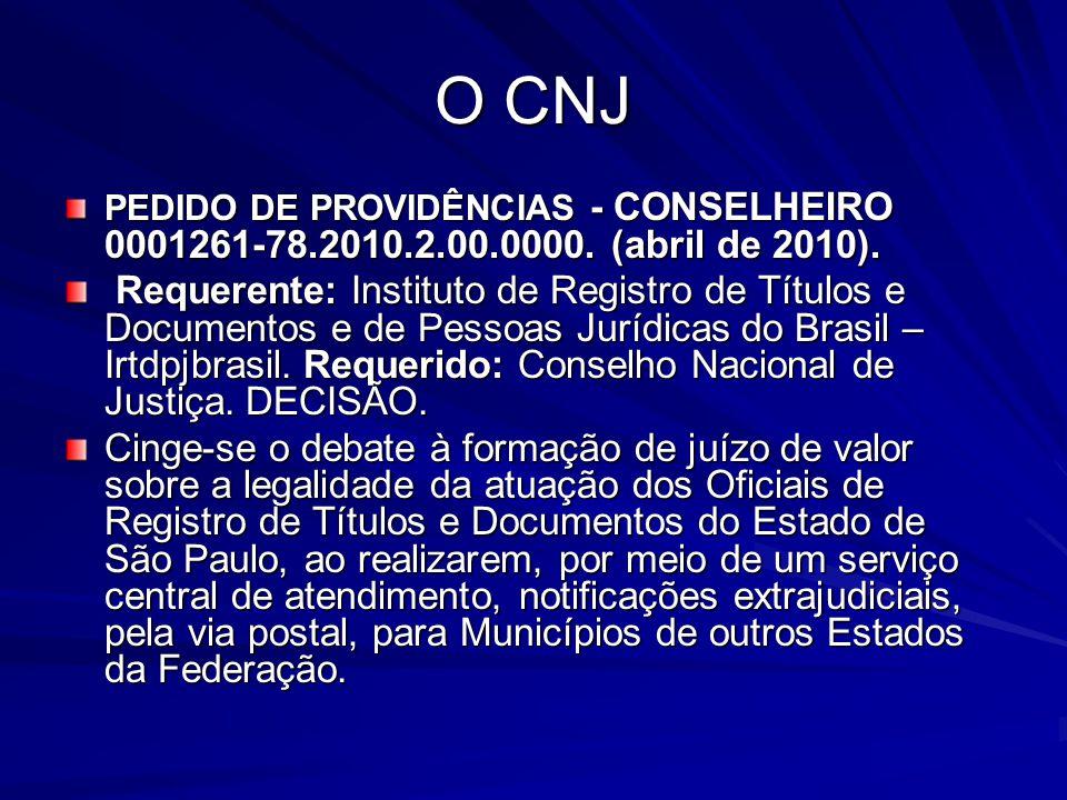 O CNJ PEDIDO DE PROVIDÊNCIAS - CONSELHEIRO 0001261-78.2010.2.00.0000. (abril de 2010).