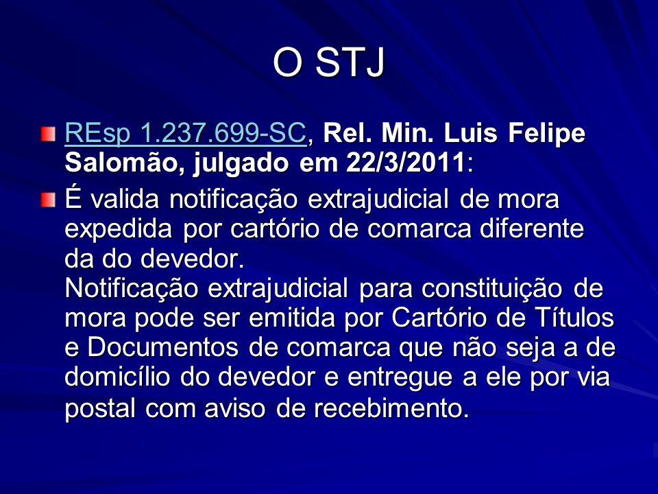 O STJ REsp 1.237.699-SC, Rel. Min. Luis Felipe Salomão, julgado em 22/3/2011:
