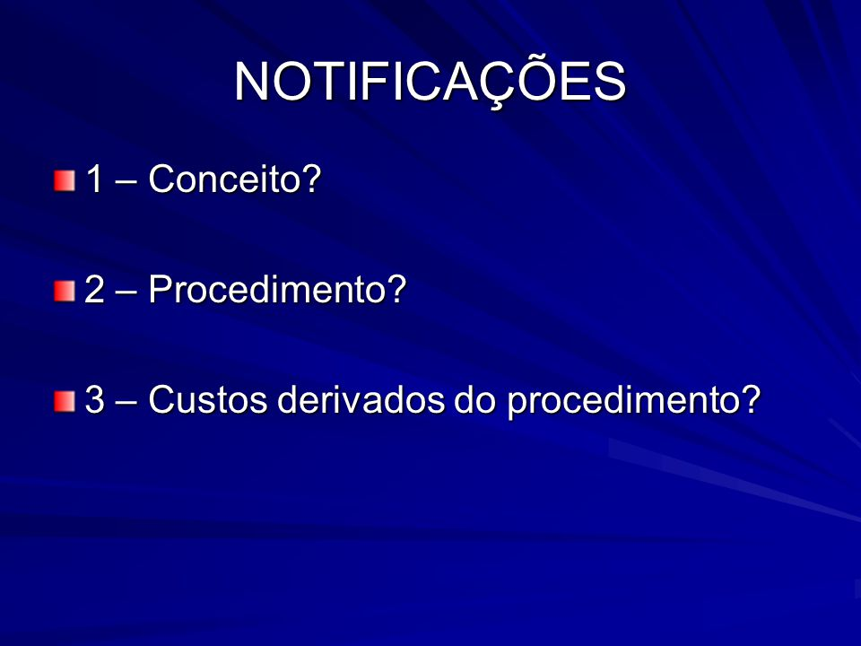 NOTIFICAÇÕES 1 – Conceito 2 – Procedimento