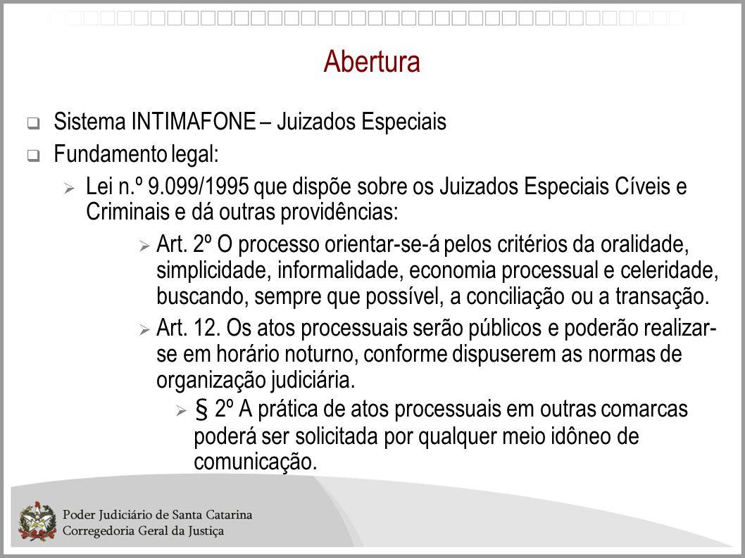 Abertura Sistema INTIMAFONE – Juizados Especiais Fundamento legal: