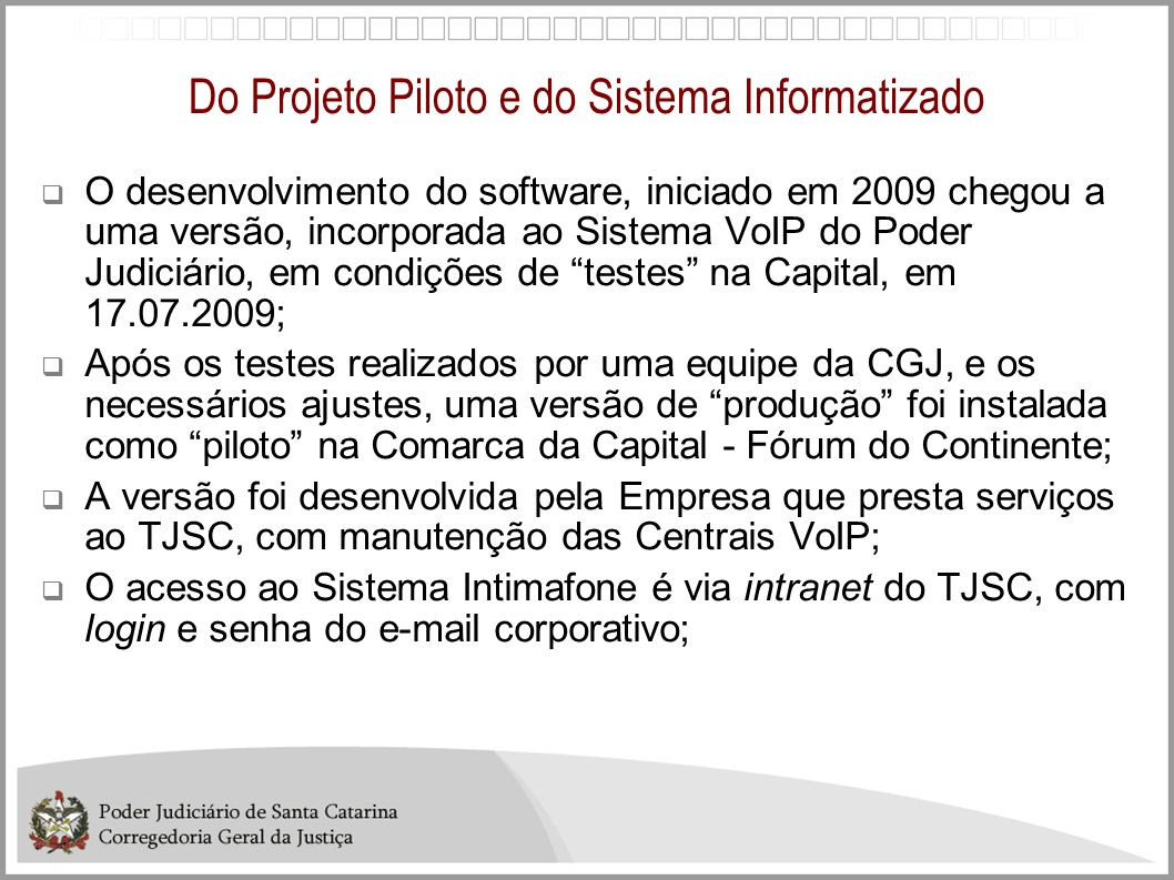 Do Projeto Piloto e do Sistema Informatizado