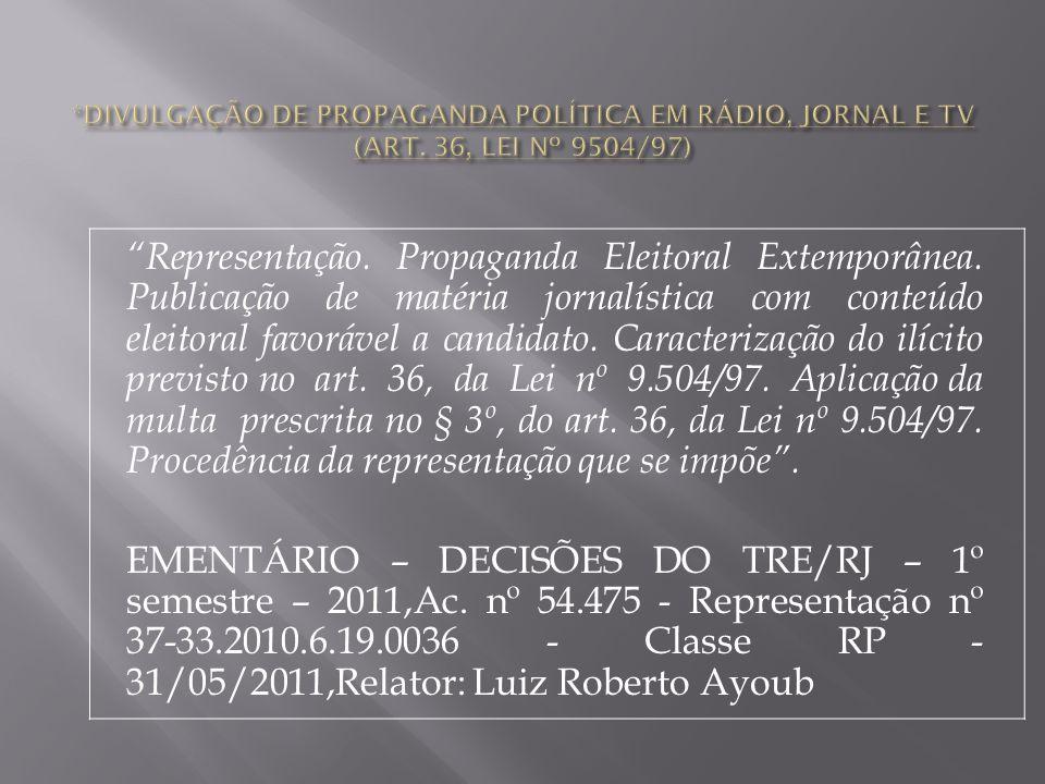 DIVULGAÇÃO DE PROPAGANDA POLÍTICA EM RÁDIO, JORNAL E TV (ART