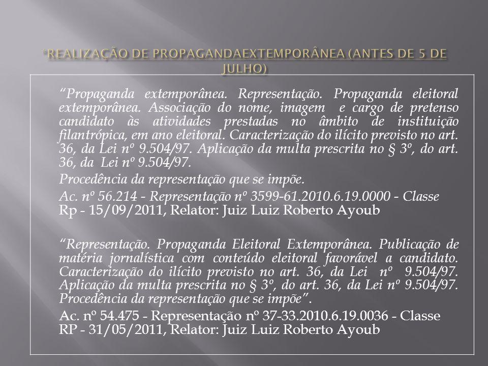 *REALIZAÇÃO DE PROPAGANDAEXTEMPORÂNEA (ANTES DE 5 DE JULHO)