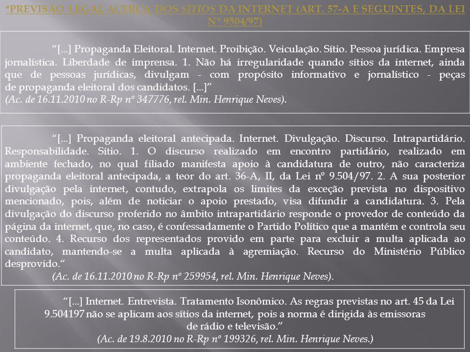 (Ac. de 19.8.2010 no R-Rp nº 199326, rel. Min. Henrique Neves.)
