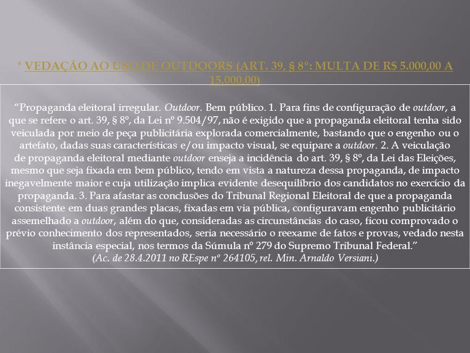 (Ac. de 28.4.2011 no REspe nº 264105, rel. Min. Arnaldo Versiani.)