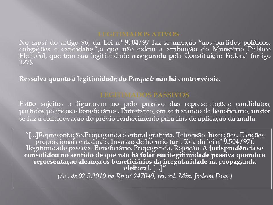 (Ac. de 02.9.2010 na Rp nº 247049, rel. rel. Min. Joelson Dias.)