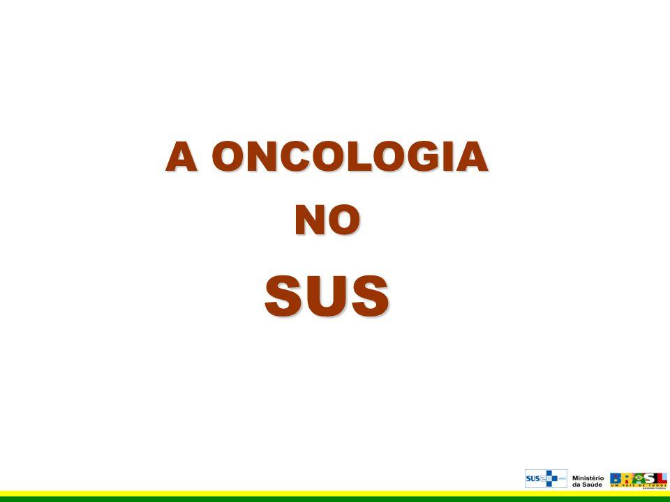 A ONCOLOGIA NO SUS