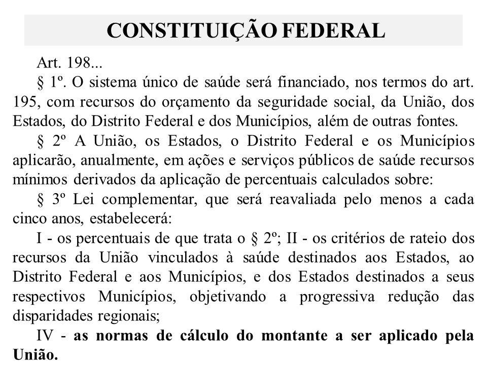 CONSTITUIÇÃO FEDERAL Art. 198...