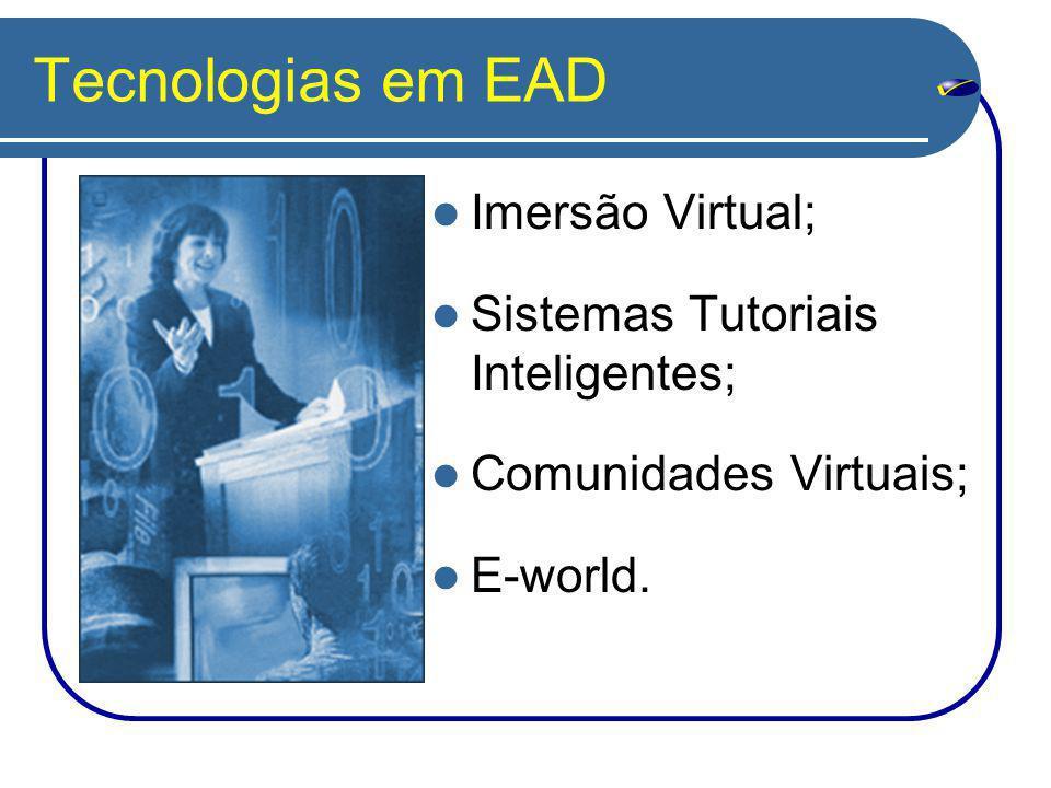 Tecnologias em EAD Imersão Virtual; Sistemas Tutoriais Inteligentes;