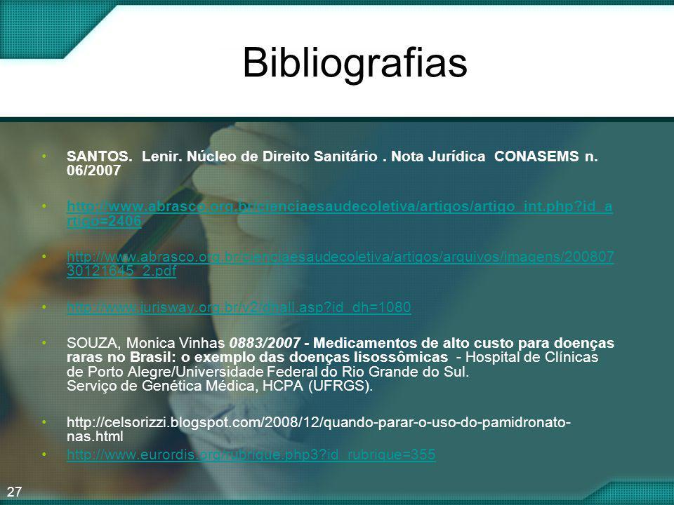 Bibliografias SANTOS. Lenir. Núcleo de Direito Sanitário . Nota Jurídica CONASEMS n. 06/2007.