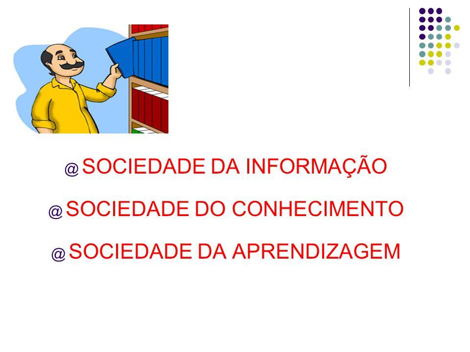 SOCIEDADE DA INFORMAÇÃO SOCIEDADE DO CONHECIMENTO