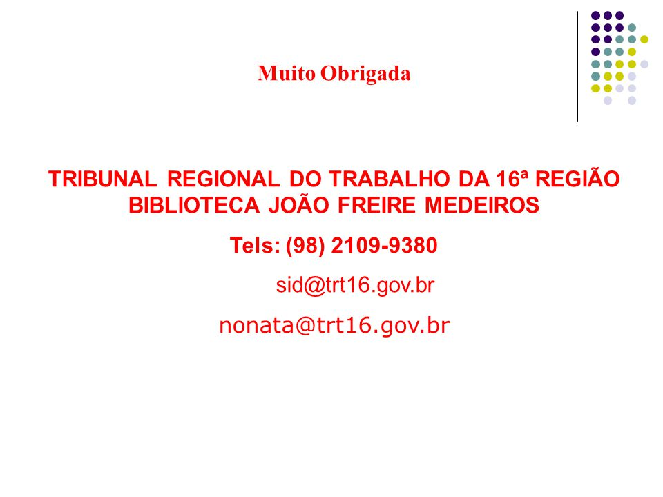 TRIBUNAL REGIONAL DO TRABALHO DA 16ª REGIÃO