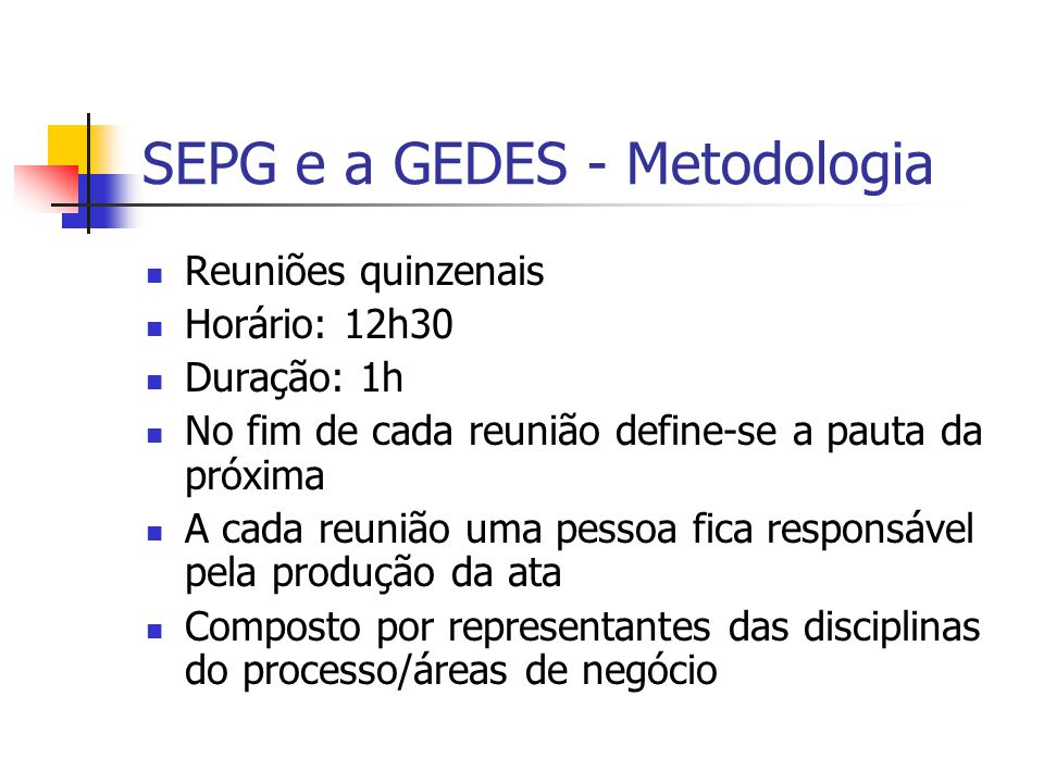 SEPG e a GEDES - Metodologia