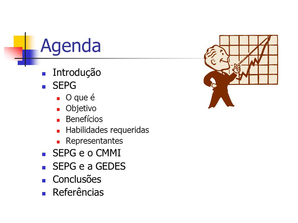 Agenda Introdução SEPG SEPG e o CMMI SEPG e a GEDES Conclusões