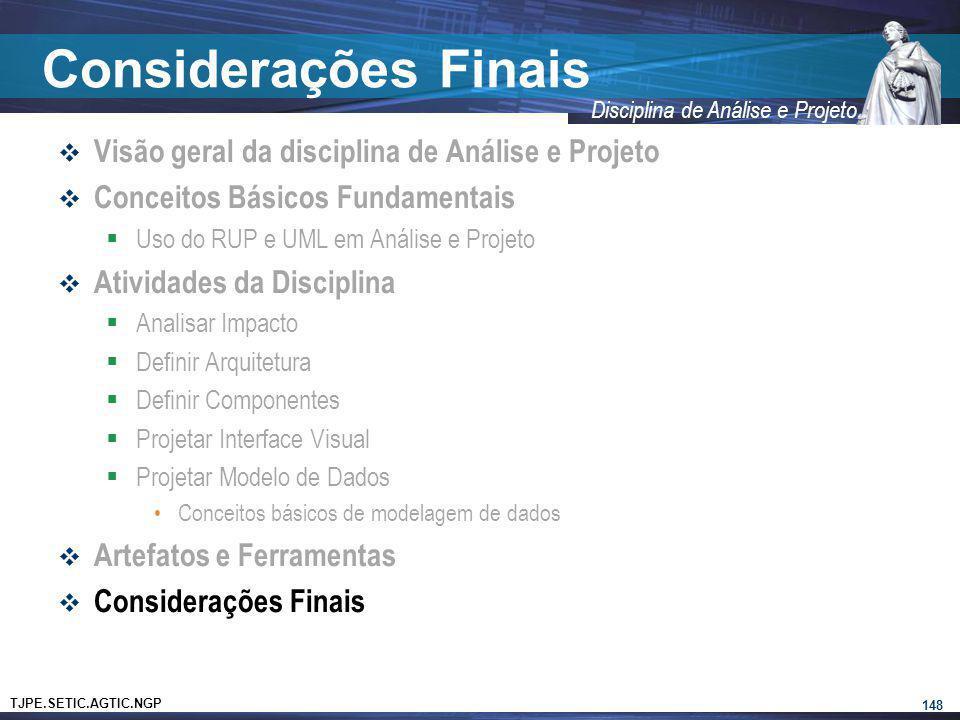 Considerações Finais Visão geral da disciplina de Análise e Projeto