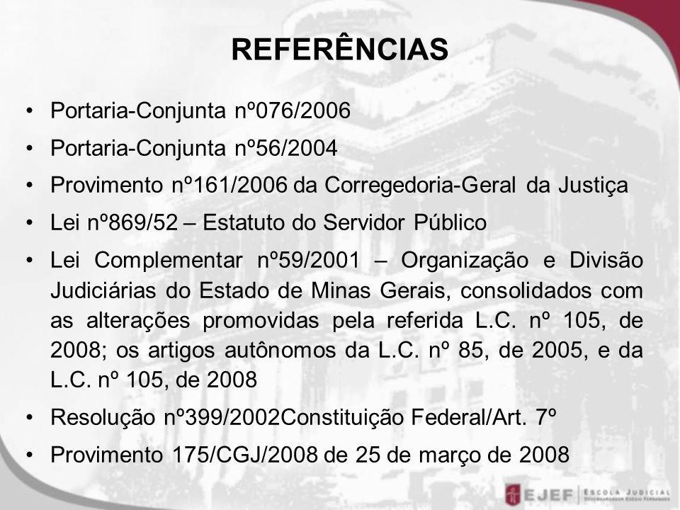 REFERÊNCIAS Portaria-Conjunta nº076/2006 Portaria-Conjunta nº56/2004