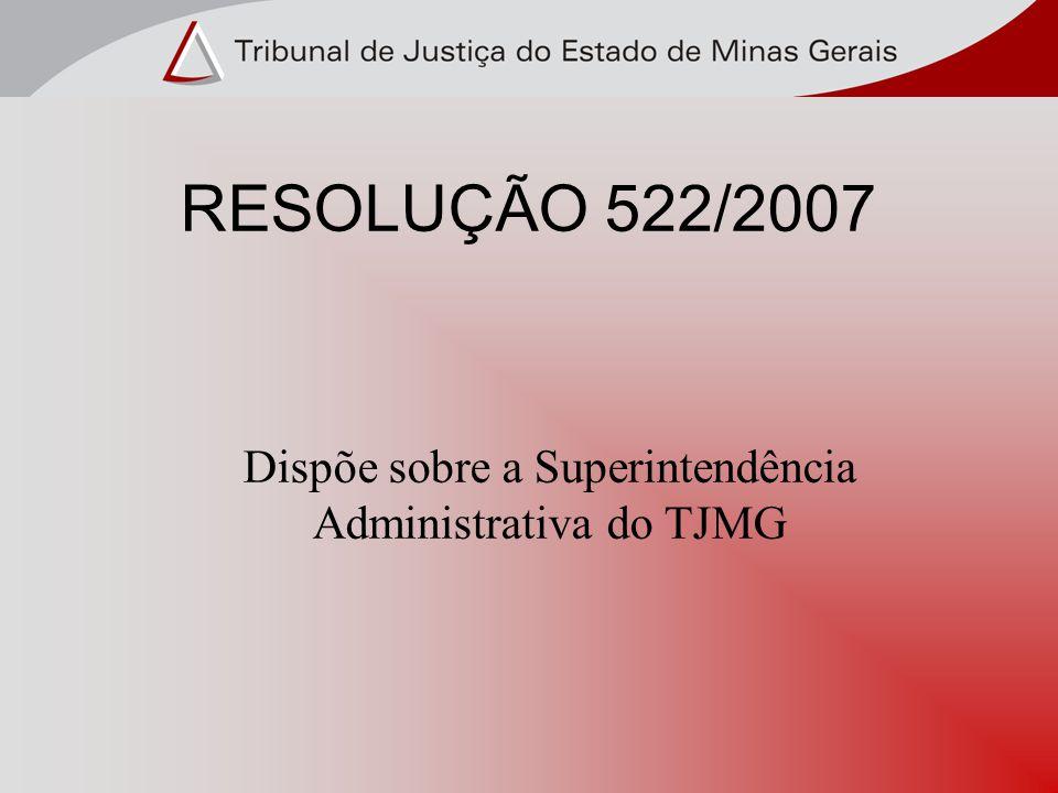 Dispõe sobre a Superintendência Administrativa do TJMG