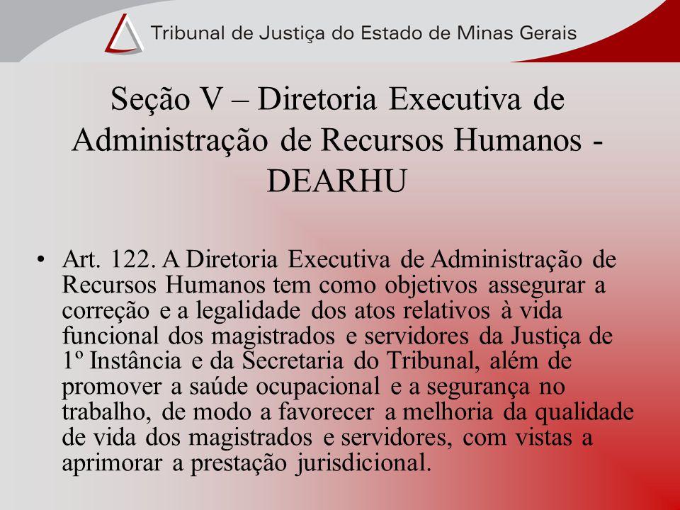 Seção V – Diretoria Executiva de Administração de Recursos Humanos - DEARHU
