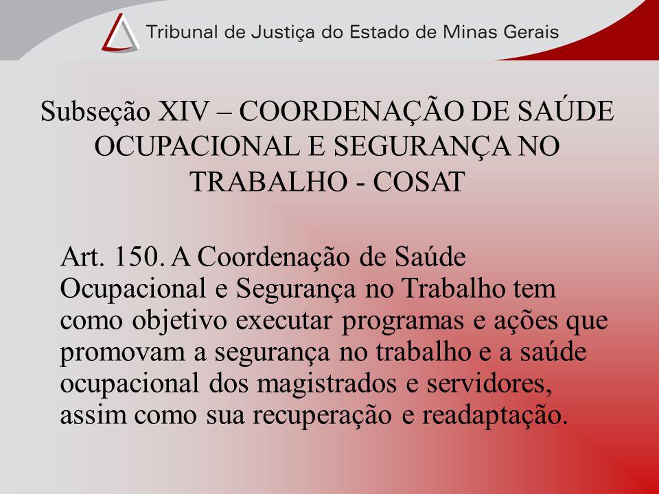 Subseção XIV – COORDENAÇÃO DE SAÚDE OCUPACIONAL E SEGURANÇA NO TRABALHO - COSAT