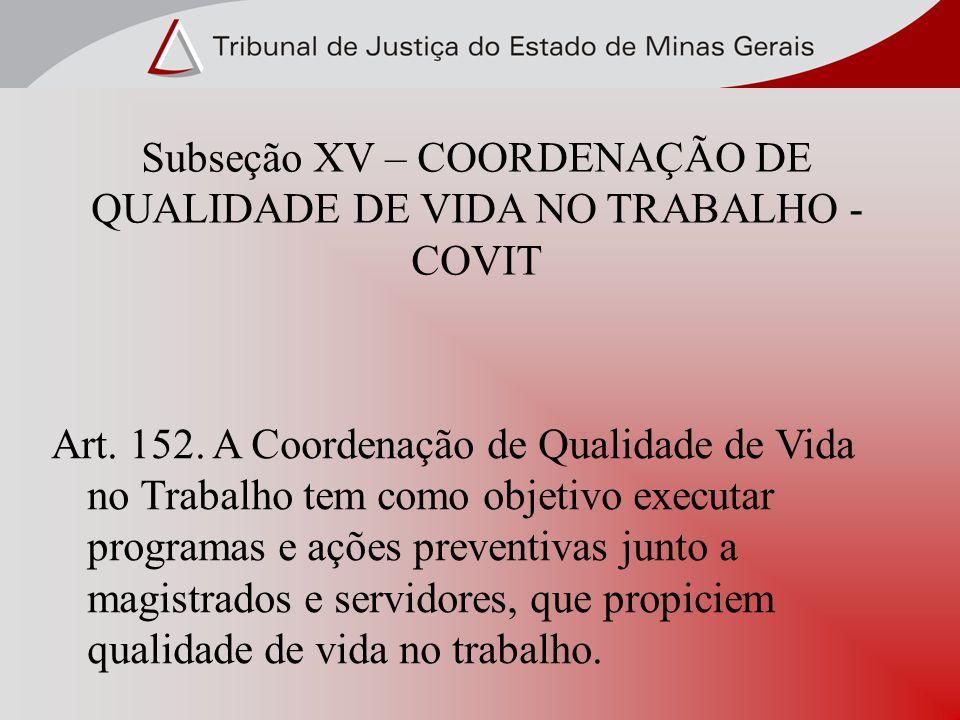 Subseção XV – COORDENAÇÃO DE QUALIDADE DE VIDA NO TRABALHO - COVIT
