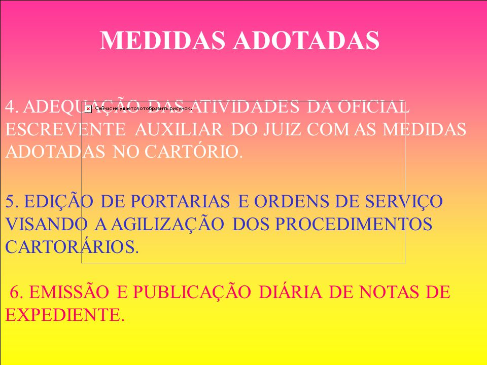 MEDIDAS ADOTADAS 4. ADEQUAÇÃO DAS ATIVIDADES DA OFICIAL ESCREVENTE AUXILIAR DO JUIZ COM AS MEDIDAS ADOTADAS NO CARTÓRIO.