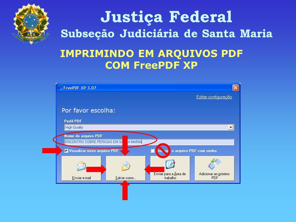 Subseção Judiciária de Santa Maria IMPRIMINDO EM ARQUIVOS PDF