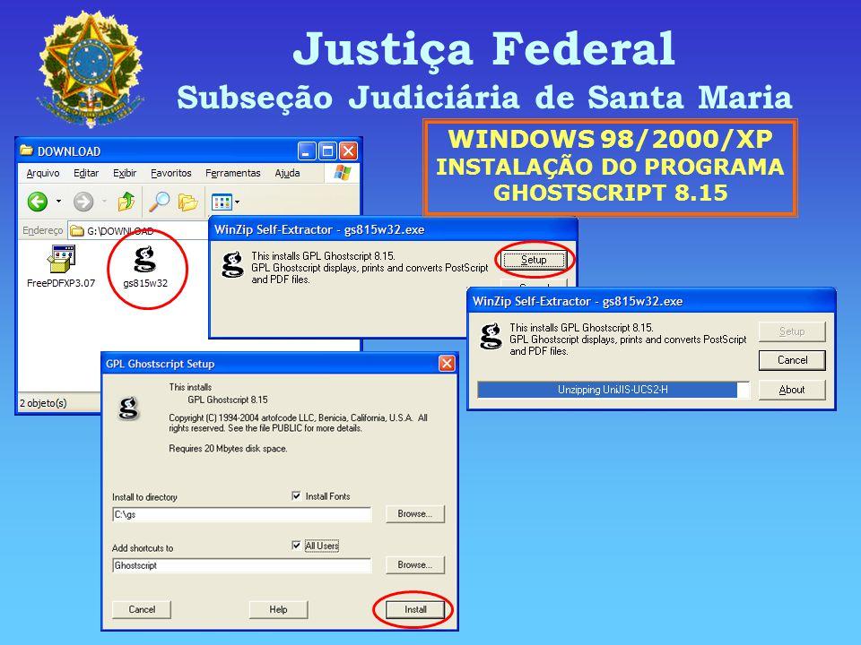 Subseção Judiciária de Santa Maria INSTALAÇÃO DO PROGRAMA