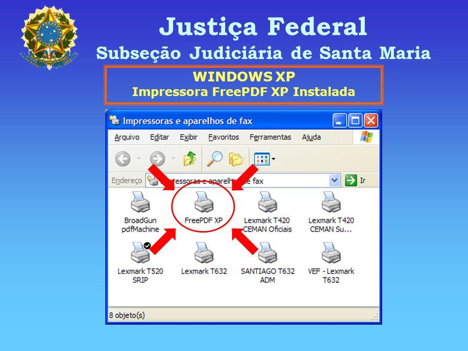 Subseção Judiciária de Santa Maria Impressora FreePDF XP Instalada