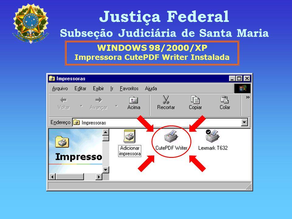 Subseção Judiciária de Santa Maria Impressora CutePDF Writer Instalada