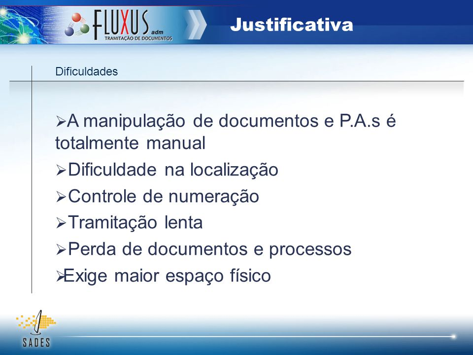 A manipulação de documentos e P.A.s é totalmente manual