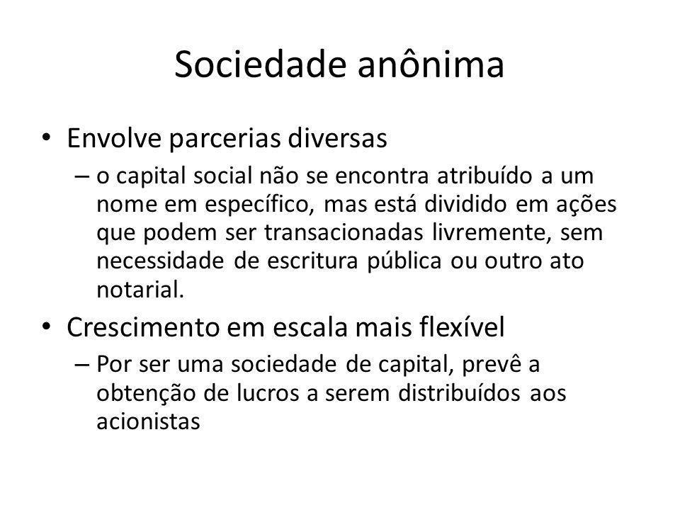 Sociedade anônima Envolve parcerias diversas