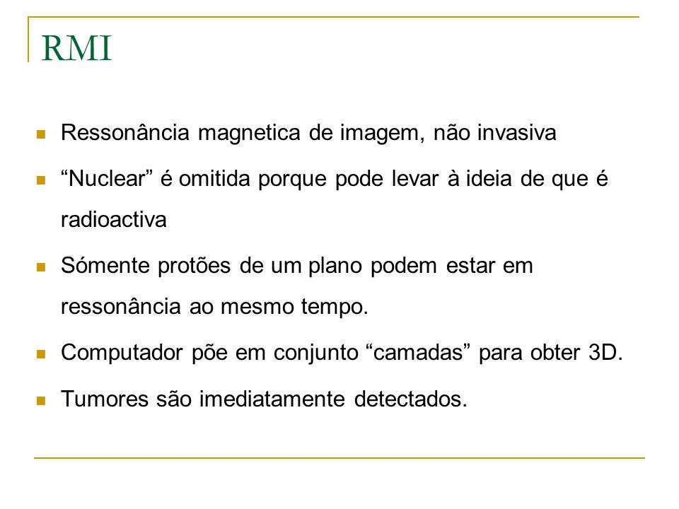 RMI Ressonância magnetica de imagem, não invasiva