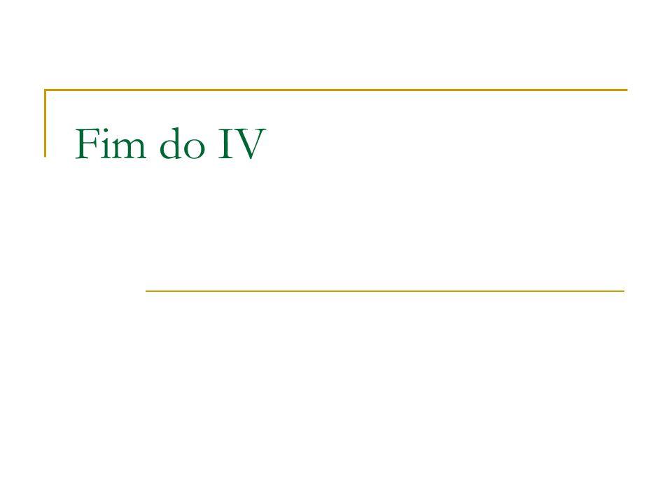 Fim do IV