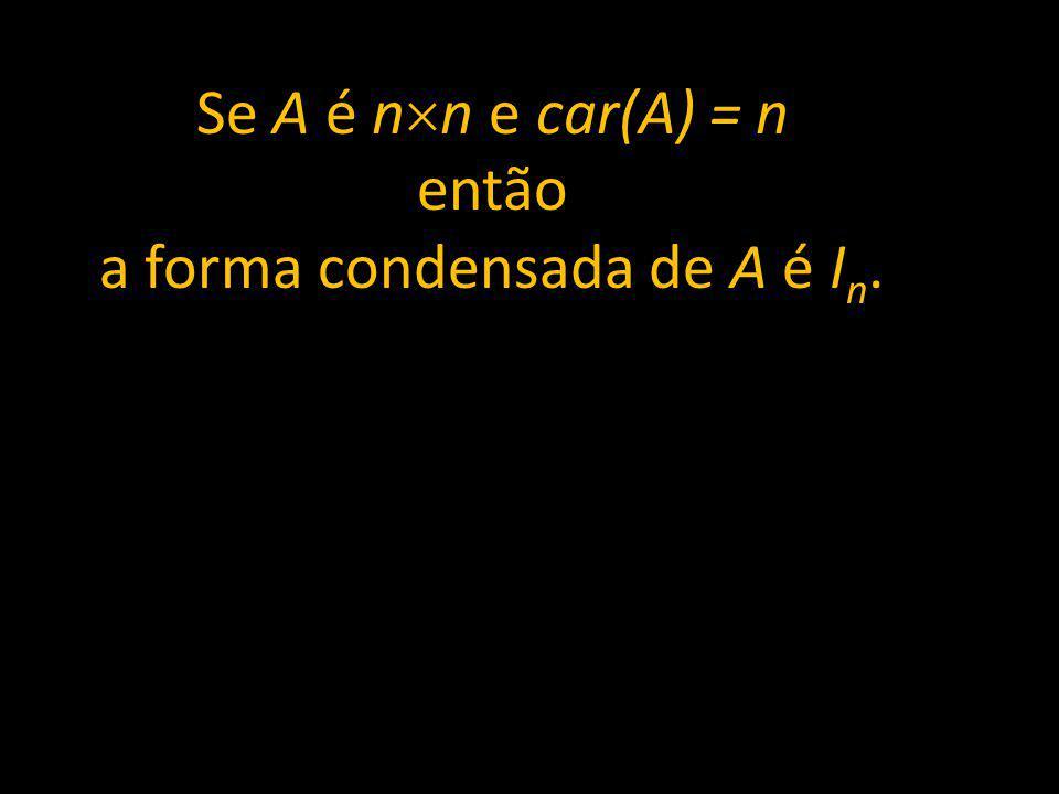 a forma condensada de A é In.