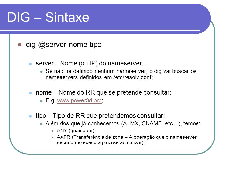 DIG – Sintaxe dig @server nome tipo