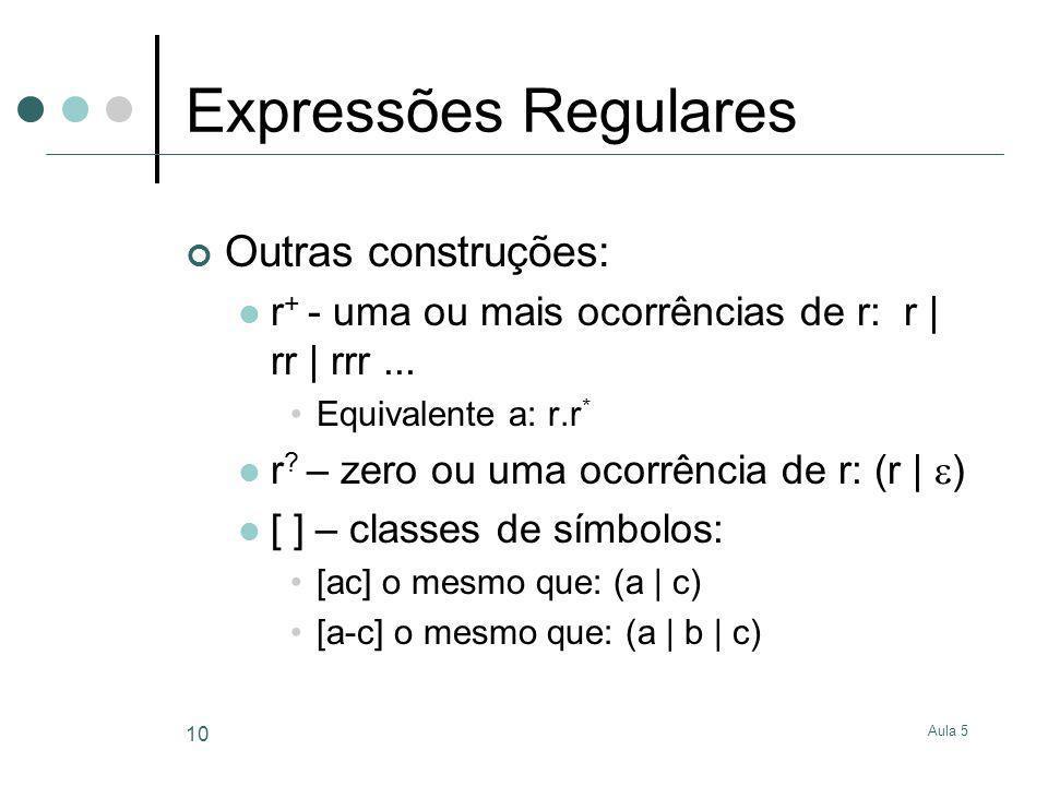 Expressões Regulares Outras construções: