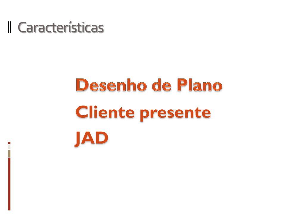 Características Desenho de Plano Cliente presente JAD