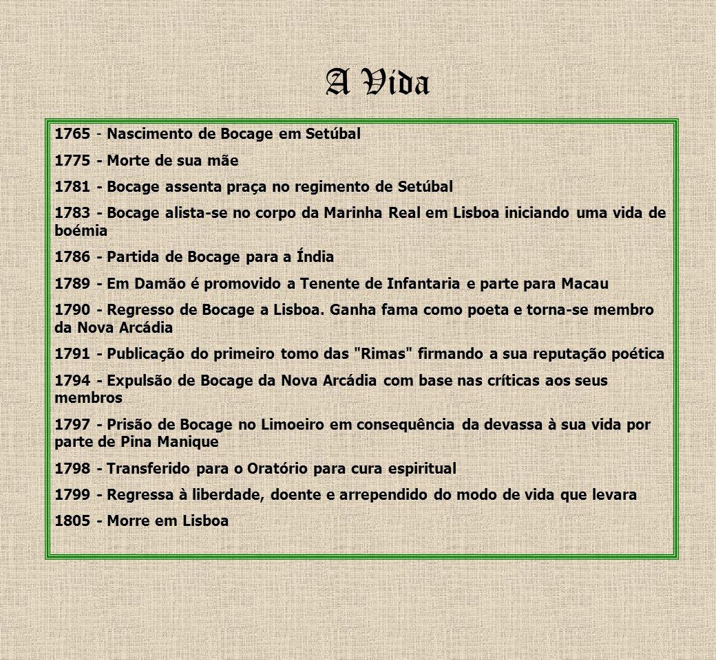 A Vida 1765 - Nascimento de Bocage em Setúbal 1775 - Morte de sua mãe